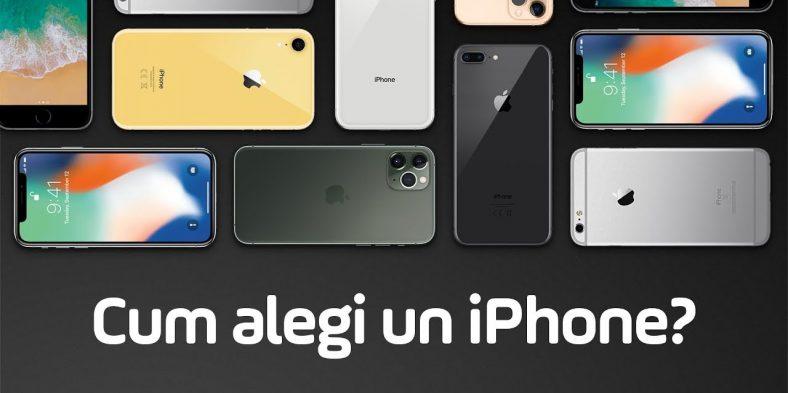 Cum sa alegi cel mai bun iPhone pentru tine?